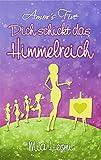 Amor's Five: Dich schickt das Himmelreich (Band 5)