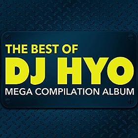 DJ Hyo-The Best Of DJ Hyo Mega Compilation Album