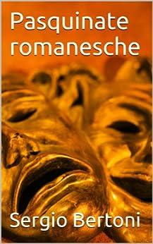 Pasquinate romanesche (Italian Edition) par [Bertoni, Sergio]