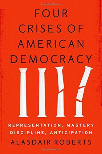 four-crises-of-american-democracy-representation-mastery-discipline-anticipation