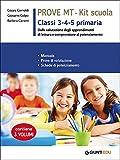 Prove MT. Kit scuola. Classi 3-4-5 primaria