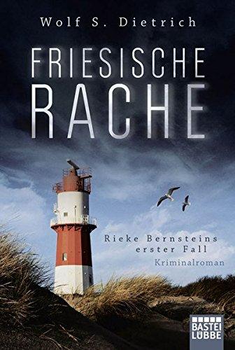 Friesische Rache: Rieke Bernsteins erster Fall (Kommissarin Bernstein, Band 1)