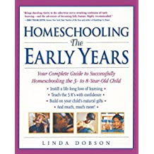 Homeschooling: The Early Years: Your Complete Guide to Successfully Homeschooling the 3- to 8- Year-Old Child (Prima's Home Learning Library)