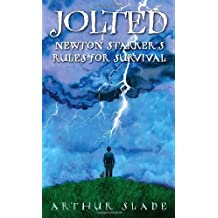 Jolted: Newton Starker's Rules for Survival by Arthur Slade (2010-07-13)