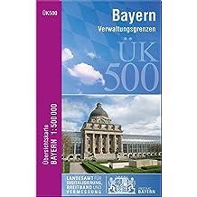 ÜK500 Amtliche Übersichtskarte von Bayern 1:500000 / ÜK500 Übersichtskarte von Bayern 1:500000: ÜK500 V Ausgabe mit Verwaltungsgrenzen