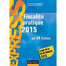 Fiscalité pratique 2015 - 20e éd. - en 34 fiches