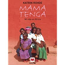 Mama Tenga: Mi vida en África. (Memorias)