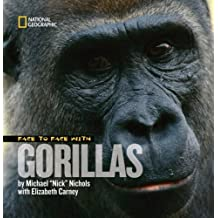 Face to Face With Gorillas (Face to Face with Animals) by Michael Nichols (2009-02-10)