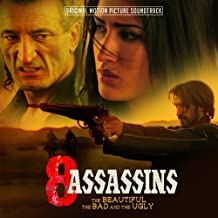 8 Assassins - The Beautiful, The Bad and The Ugly