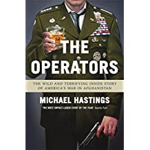 The Operators: The Wild and Terrifying Inside Story of America's War in Afghanistan by Michael Hastings (2013-02-21)