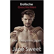 Erotik: Der Vampiren Jäger (German Edition)