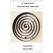 Le Temps retrouvé (Illustré): (À la recherche du temps perdu) (French Edition)