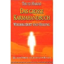 Das grosse Karmahandbuch. Wiedergeburt und Heilung