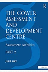 The Gower Assessment and Development Centre: Assessment Activities (Gower Assessment & Development Centre) Kindle Edition