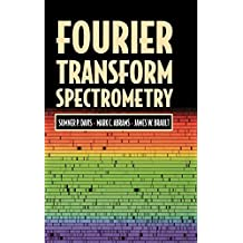Fourier Transform Spectrometry 1st edition by Davis, Sumner P., Abrams, Mark C., Brault, James W. (2001) Gebundene Ausgabe