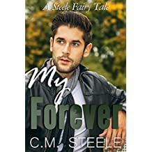 My Forever (A Steele Fairy Tale Book 3) (English Edition)