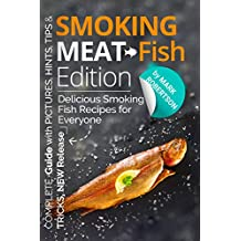 Smoking Meat: Fish Edition. :  Delicious Smoking Fish Recipes for Everyone (Book 2, Smoked Fish Recipes Cookbook, Smoked Fish Guide, Unique Smoking Fish ... Meat, BBQ Cookbook) (English Edition)