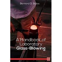 A Handbook of Laboratory Glass-Blowing (English Edition)