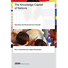 The Knowledge Capital of Nations: Education and the Economics of Growth (CESifo Book Series) (English Edition)