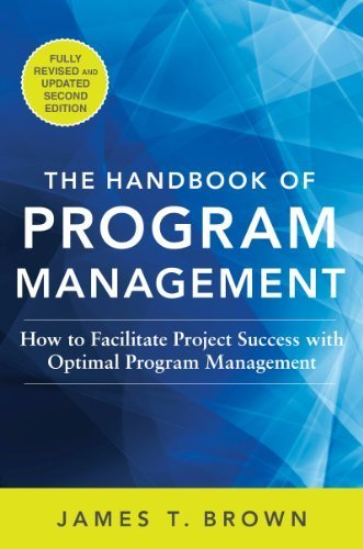 The Handbook of Program Management: How to Facilitate Project Success with Optimal Program Management, Second Edition by Brown, James T (2014) Hardcover
