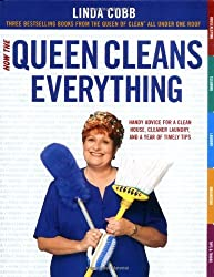 How the Queen Cleans Everything: Handy Advice for a Clean House, Cleaner Laundry, and a Year of Timely Tips by Linda Cobb (2002-11-05)