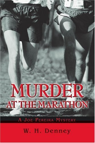 Murder at the Marathon: A Joe Pereira Mystery by William Denney (2003-05-07)