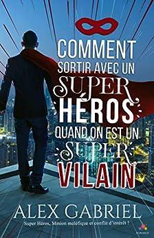 ALEX GABRIEL - Comment sortir avec un super héros 518-%2BuV854L._SY346_