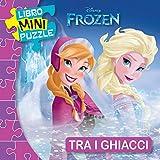 Tra i ghiacci. Frozen. Libro mini puzzle