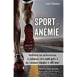 Sport et anémie: Améliorez vos performances et préservez votre santé grâce à des solutions simples et efficaces