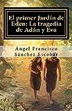 EL PRIMER JARDÍN DE EDÉN: LA TRAGEDIA DE ADÁN Y EVA: TRILOGÍA