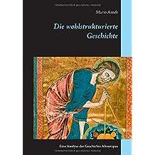 Die wohlstrukturierte Geschichte by Mario Arndt (2015-11-10)