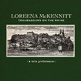 TROUBADOURS ON THE RHINE by Loreena Mckennitt (2012-02-26) -