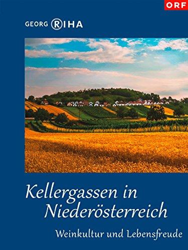 Kellergassen in Niederösterreich - Weinkultur und Lebensfreude Georg Wein