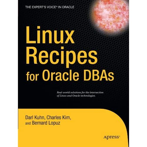 Linux Recipes for Oracle DBAs (Expert's Voice in Oracle) by Darl Kuhn (2008-11-20)