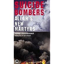 Suicide Bombers: Allah's New Martyrs by Farhad Khosrokhavar (20-Feb-2005) Paperback