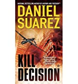 [(Kill Decision)] [by: Daniel Suarez]