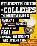 Students' Guide to Colleges: The Definitive Guide to America's Top 100 Schools Written by the Real Experts--The Students Who Attend Them (English Edition)