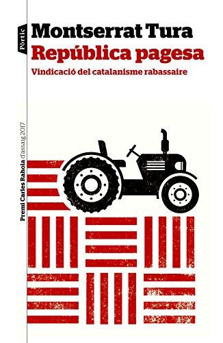 República pagesa: Vindicació del catalanisme rabassaire. Premi Carles Rahola d'assaig 2017 (P.VISIONS)