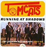 Running at Shadows: Spanish Recordings 1965-66 by TOMCATS (2013-08-03)