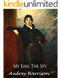 My Earl the Spy - A Regency Romance (The Spy Series - Book 2 of 2)