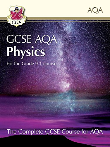 New Grade 9-1 GCSE Physics for AQA: Student Book (CGP GCSE Physics 9-1 Revision)