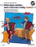 Akkordeon spielen - mein schönstes Hobby: Die moderne Akkordeonschule für Jugendliche und Erwachsene. Band 2. Akkordeon (Standardbass). Ausgabe mit CD.