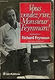 Vous voulez rire, monsieur feynman !/entretiens avec ralph leighton
