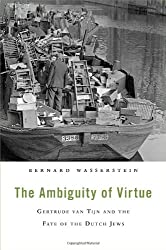 The Ambiguity of Virtue: Gertrude Van Tijn and the Fate of the Dutch Jews