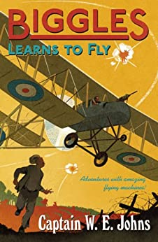 Biggles Learns to Fly by [Johns, W E]