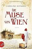 Die Muse von Wien von Caroline Bernard