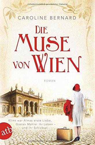 Bernard, Caroline: Die Muse von Wien