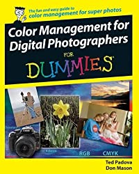Color Management for Digital Photographers For Dummies by Ted Padova (2007-02-09)