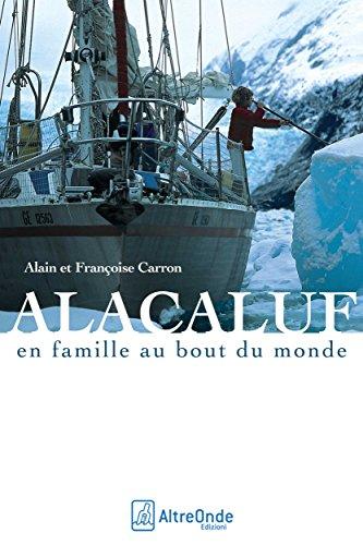ALACALUF: En famille au bout du monde par Alain Carron