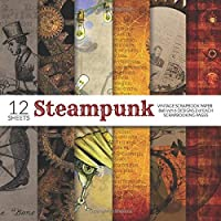 Steampunk Vintage Scrapbook Paper 8x8 Inch Scrapbooking Pages: Decorative Craft Papers, Antique Old Ornate Printed…